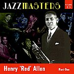Henry 'Red' Allen Jazzmasters Vol 10 - Henry 'red' Allen - Part 1