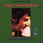 Michael Bloomfield Knockin` Myself Out