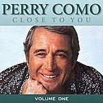 Perry Como Close To You Vol 1