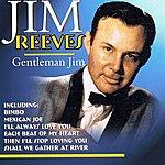 Jim Reeves Gentleman Jim....15 Jim Reeves Classics