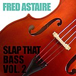 Fred Astaire Slap That Bass Vol 2