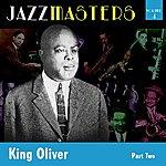 King Oliver Jazzmasters Vol 4 - King Oliver - Part 2