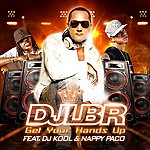 DJ LBR Get Your Hands Up (Featuring Dj Kool & Nappy Paco)