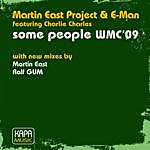 Martin East Project Some People Wmc' 09 (Feat. Charlie Charles)(4-Track Maxi-Single)