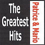 Patrice & Mario Patrice Et Mario - The Greatest Hits