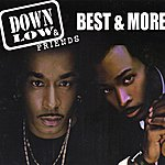 Down Low Down Low & Friends - Best & More