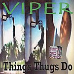 Viper Things Thugs Do (Futuristic Space Age Version)