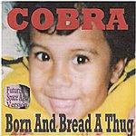 Cobra Born And Bread A Thug (Futuristic Space Age Version)