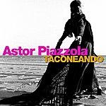 Astor Piazzolla Taconeando