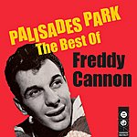 Freddy Cannon Palisades Park - The Very Best Of