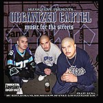 Organized Cartel Music For Tha Streets (Parental Advisory)