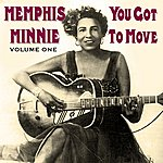 Memphis Minnie You Got To Move Vol 1