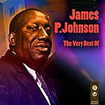James P. Johnson The Very Best Of