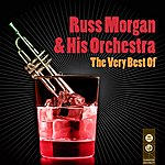 Russ Morgan & His Orchestra The Very Best Of