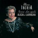 Alicia De Larrocha Albéniz: Ibéria; Navarra; Suite Española (2 Cds)
