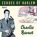 Charlie Barnet Echoes Of Harlem Vol 2