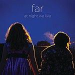 Far At Night We Live