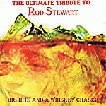 Klone Big Hits & A Whisky Chaser (Rod Stewart Tribute)