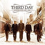 Third Day Wherever You Are