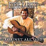 Eddie Rabbitt Against All Odds- The Last Recordings