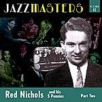 Red Nichols & His Five Pennies Jazzmasters Vol 11 - Red Nichols & His Five Pennies - Part 2