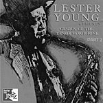 Lester Young Genius Of The Tenor Saxophone Part 2