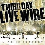 Third Day Live Wire