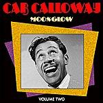 Cab Calloway Moonglow Vol 2