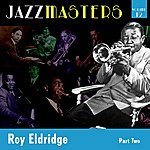 Roy Eldridge Jazzmasters Vol 12 - Roy Eldridge - Part 2