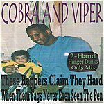 Cobra These Rappers Claim They Hard When Them Fags Never Even Seen The Pen (2-Hand Hanger Dunks Only Mix)