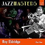 Roy Eldridge Jazzmasters Vol 12 - Roy Eldridge - Part 1