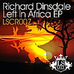 Richard Dinsdale Left In Africa Ep