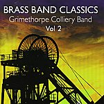 Grimethorpe Colliery Band Brass Band Classics Vol 2