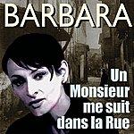 Barbara Un Monsieur Me Suit Dans La Rue