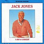 Jack Jones I Am A Singer
