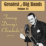 Tommy Dorsey Greatest Of Big Bands Vol 12 - Tommy Dorsey's Clambake 7 - Part 1