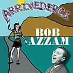 Bob Azzam Arrivederci