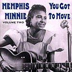 Memphis Minnie You Got To Move Vol 2