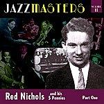Red Nichols & His Five Pennies Jazzmasters Vol 11 - Red Nichols & His Five Pennies - Part 1