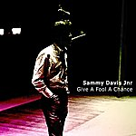 Sammy Davis, Jr. Give A Fool A Chance