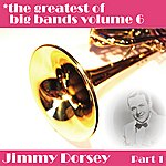 Jimmy Dorsey Greatest Of Big Bands Vol 6 - Jimmy Dorsey - Part 1