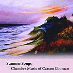 Carson Cooman Summer Songs: Chamber Music Of Carson Cooman