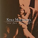 Kyle Matthews See For Yourself