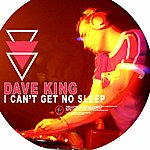Dave King I Can't Get No Sleep