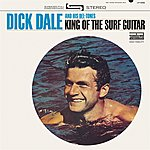 Dick Dale & The Del-Tones King Of The Surf Guitar