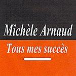 Michèle Arnaud Tous Mes Succès - Michèle Arnaud