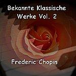 Frédéric Chopin Well-Known Classical Works - Bekannte Klassische Werke Vol. 2 - Frederic Chopin