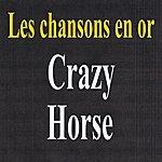 Crazy Horse Les Chansons En Or - Crazy Horse