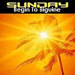 Sunday Begin To Biguine