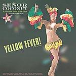Señor Coconut Yellow Fever